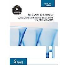 Aplicación de normas y condiciones higiénico-sanitarias en restauración (Hostelería y turismo)