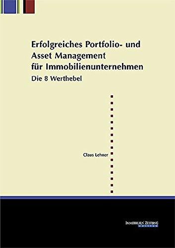 Erfolgreiches Portfolio- und Asset Management für Immobilienunternehmen: Die 8 Werthebel