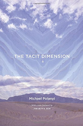 The Tacit Dimension by Amartya Sen(Foreword By),Michael Polanyi
