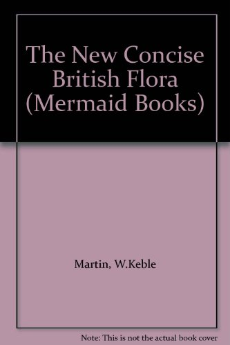 The New Concise British Flora (Mermaid Books)