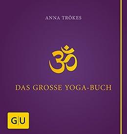 Das große Yogabuch (GU Ganzheitliche Wege) von [Trökes, Anna]