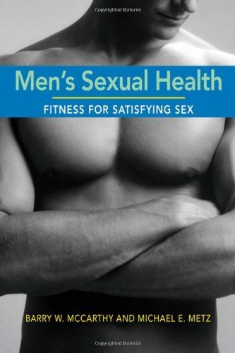 Men's Sexual Health: Fitness for Satisfying Sex 1st by McCarthy, Barry W., Metz, Michael E. (2007) Paperback