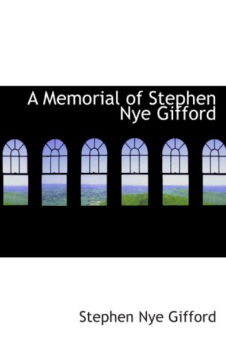 A Memorial of Stephen Nye Gifford