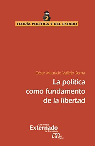 La política como fundamento de la libertad