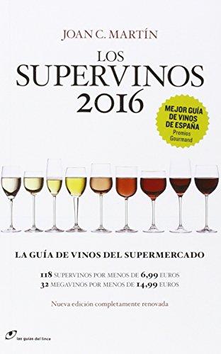 Los Supervinos 2016 (Las guías del lince) por Joan C. Martín