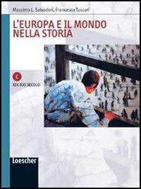 L'Europa e il mondo nella storia. Quaderno di lavoro C: XIX-XXI secolo. Per le Scuole superiori. Con espansione online