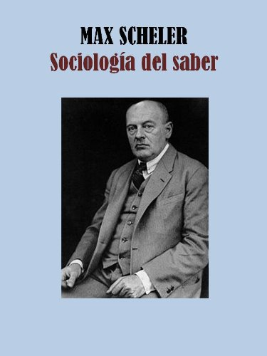 SOCIOLOGÍA DEL SABER por MAX SCHELER