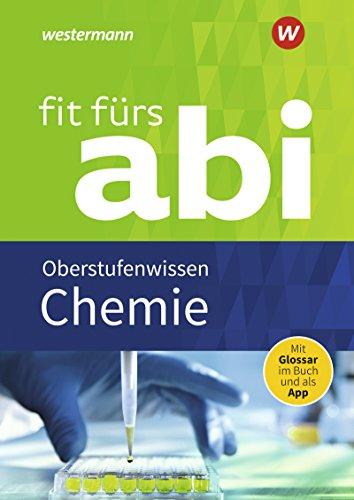 Fit fürs Abi / Neubearbeitung: Fit fürs Abi: Chemie Oberstufenwissen - Haus Kirsch