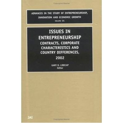 [(Issues in Entrepreneurship 2002: Contracts, Corporate Characteristics and Country Differences)] [Author: Gary D. Libecap] published on (March, 2003)