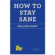 [(How to Stay Sane)] [Author: Philippa Perry] published on (December, 2012)