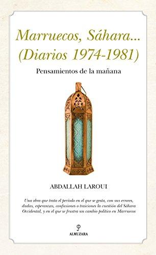 Marruecos, Sáhara... (Diarios 1974-1981). Pensamientos de España (Al Ándalus) por Abdallah Arqui