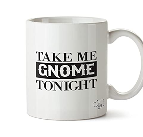 hippowarehouse Take Me Gnome Tonight 283,5 Tasse, keramik, weiß, One Size (10oz)