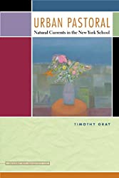 Urban Pastoral: Natural Currents in the New York School (Contemp North American Poetry)