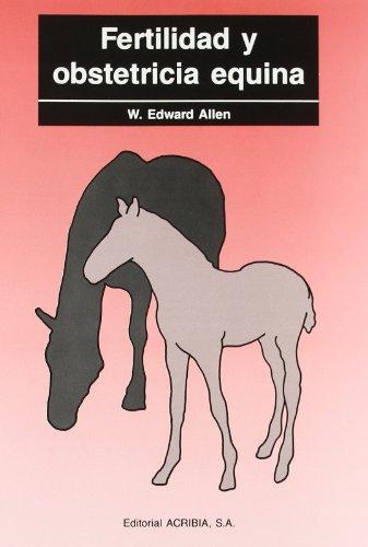 Fertilidad y obstetricia equina por Edward Allen