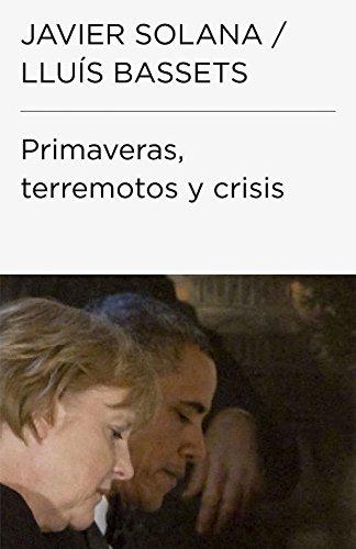 Primaveras, terremotos y crisis (Colección Endebate)
