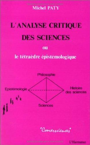 L'analyse critique des sciences: Le tétraèdre épistémologique (science, philosophie, épistémologie, histoire des sciences)
