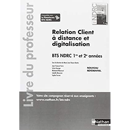 Relation client à distance et digitalisation BTS NDRC 1re et 2e années : Livre du professeur