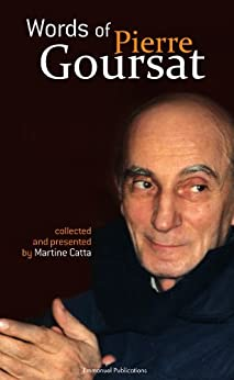 Words of Pierre Goursat: collected and presented by Martine Catta par [Catta, Martine]
