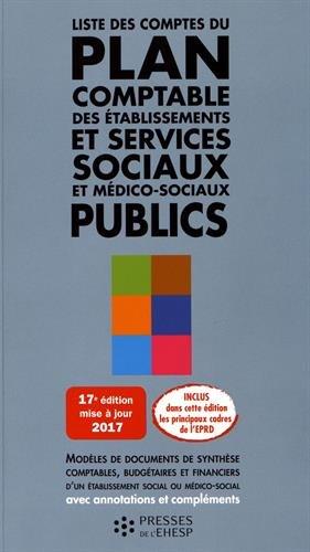 Liste des comptes du plan comptable des tablissements et services sociaux et mdico-sociaux publics: Modles de documents de synthse comptables, budgtaires et financiers