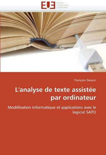 L'analyse de texte assistée par ordinateur: Modélisation informatique et applications avec le logiciel SATO (Omn.Univ.Europ.)