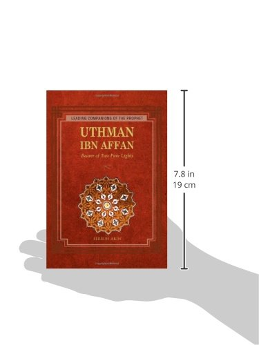 Uthman Ibn Affan: Bearer of Two Pure Lights (Leading Companions of the Prophet)