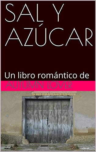 SAL Y AZÚCAR: Un libro romántico de eBook: LOVER, AUTUMN: Amazon ...