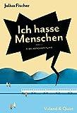 Julius Fischer ´Ich hasse Menschen: Eine Abschweifung´ bestellen bei Amazon.de