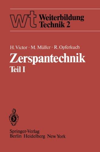 Zerspantechnik Teil I: Grundlagen Schneidstoffe Kühlschmierstoffe (wt Weiterbildung Technik, Band 2)