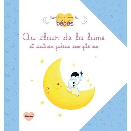 Au clair de la lune et autres jolies comptines (Comptines pour les bébés)