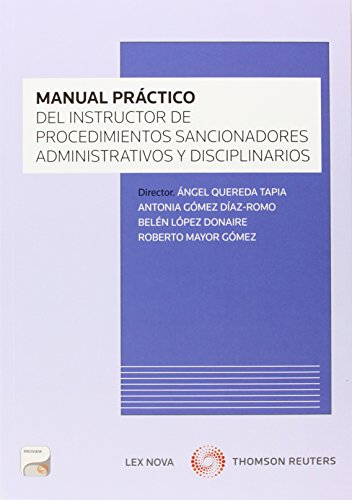 Manual práctico del instructor de los procedimientos sancionadores administrativos y disciplinarios (Papel + e-book) (Monografía)