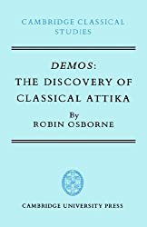 Demos: The Discovery of Classical Attika (Cambridge Classical Studies) by Robin Osborne (1985-02-28)
