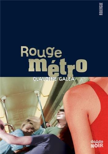 Rouge métro par Claudine Galéa