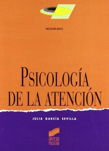 Psicología de la atención (Síntesis psicología. Psicología básica) (Spanish Edition)
