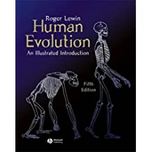 Human Evolution: An Illustrated Introduction by Roger Lewin (2004-07-27)