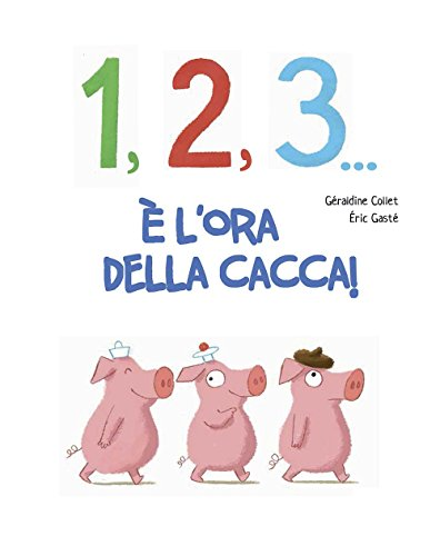1, 2, 3. cacca!