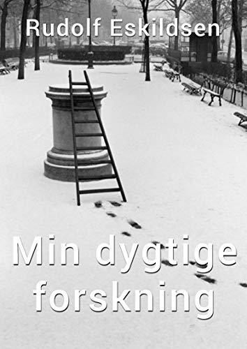 Min dygtige forskning (Danish Edition) por Rudolf Eskildsen