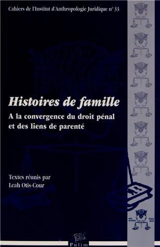 Histoires de Famille. a la Convergence du Droit Penal et des Liens de Parente