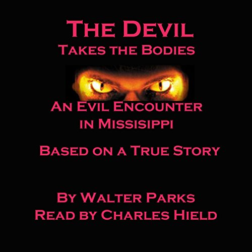 the-devil-takes-the-bodies-an-evil-encounter-in-mississippi