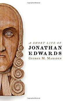 A Short Life of Jonathan Edwards (Library of Religious Biography) by [Marsden, George M.]