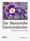 'Der literarische Gartenkalender 2015' von Julia Bachstein