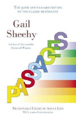 { Passages: Predictable Crises of Adult Life (Anniversary) } By Sheehy, Gail ( Author ) 01-2006 [ Paperback ]