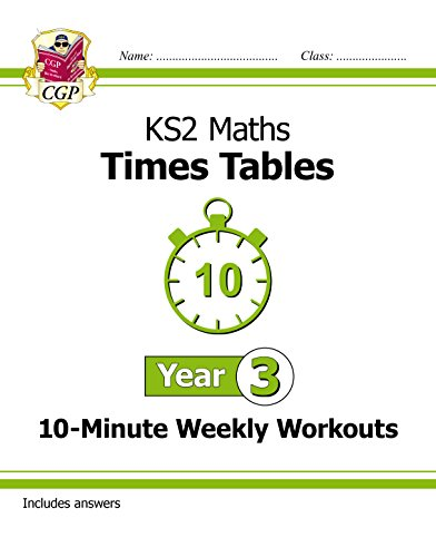 New KS2 Maths: Times Tables 10-Minute Weekly Workouts - Year 3 (CGP KS2 Maths)