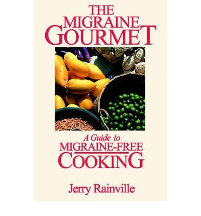 (The Migraine Gourmet: A Guide to Migraine-Free Cooking) BY (Rainville, Jerry) on 2000
