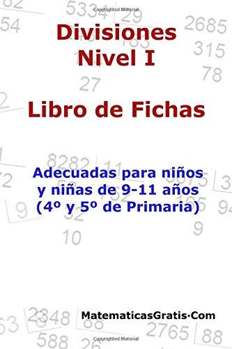 Libro de Fichas - Divisiones - Nivel I: Para niños y niñas de 9-11 años (4º-5º Primaria): Volume 7 por Carlos Arribas