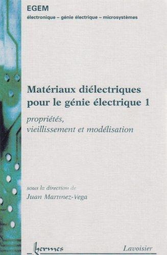 Matériaux diélectriques pour le génie électrique : 2 volumes