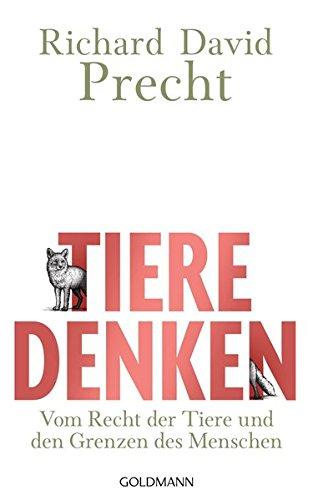 Buchseite und Rezensionen zu 'Tiere denken: Vom Recht der Tiere und den Grenzen des Menschen' von Richard David Precht