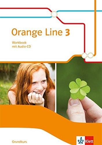 Orange Line 3 Grundkurs: Workbook mit Audio-CD Klasse 7 (Orange Line. Ausgabe ab 2014) (Orange Elektronik)