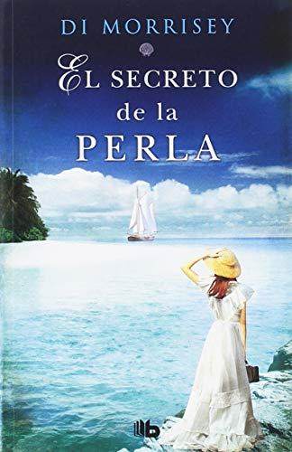 El secreto de la perla: La emocionante historia de un amor infinito par Di Morrissey Di Morrissey
