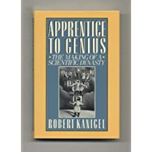 Apprentice to Genius: The Making of a Scientific Dynasty