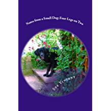 Notes from a Small Dog : Four Legs on Two (English Edition)